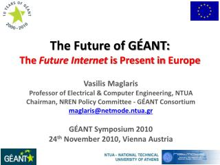 The Future of GÉANT: The  Future Internet  is  Present in  Europe