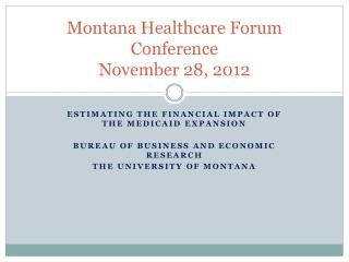 Montana Healthcare Forum Conference November 28, 2012