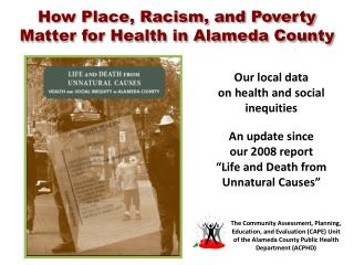 How Place, Racism, and Poverty  Matter for Health in Alameda County