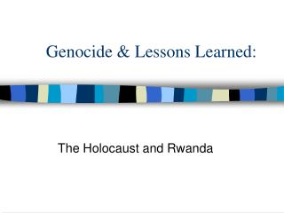 Genocide & Lessons Learned: