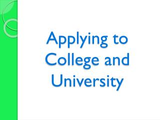 Applying to College and University