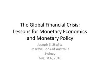 The Global Financial Crisis: Lessons for Monetary Economics and Monetary Policy