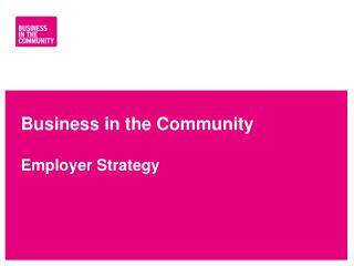 Business in the Community Employer Strategy