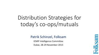 Distribution Strategies for today's co-ops/ mutuals