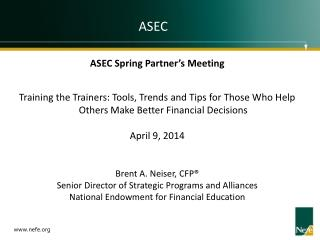 ASEC Spring Partner's Meeting Training the Trainers: Tools, Trends and Tips for Those Who Help Others Make Better Fina