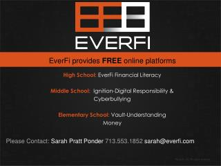 Please Contact:  Sarah Pratt Ponder  713.553.1852 sarah @ everfi.com