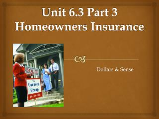 Unit 6.3 Part 3 Homeowners  Insurance