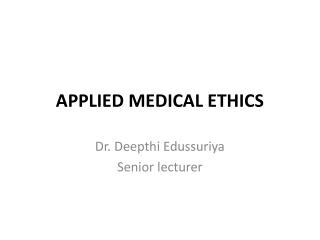 APPLIED MEDICAL ETHICS