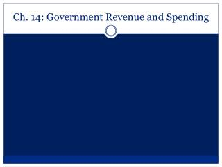 Ch. 14: Government Revenue and Spending