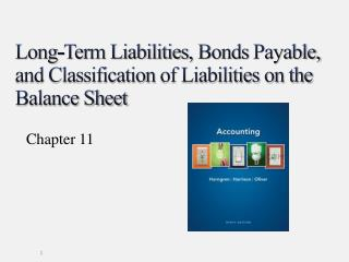 Long-Term Liabilities , Bonds  Payable,  and Classification  of Liabilities  on the  Balance Sheet