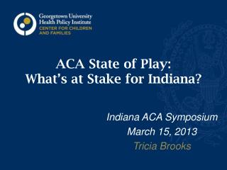 ACA State of Play:  What's at Stake for Indiana?