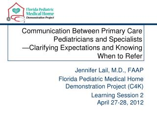 Communication Between Primary Care Pediatricians and Specialists —Clarifying Expectations and Knowing When to Refer