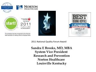 Sandra E Brooks, MD, MBA System Vice  President  Research and Prevention Norton  Healthcare  Louisville  Kentucky