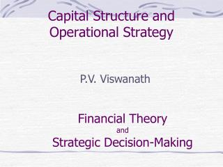 Capital Structure and  Operational  Strategy