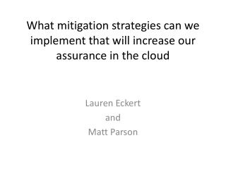 What mitigation strategies can we implement that will increase our assurance in the cloud