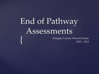 End of Pathway Assessments