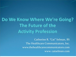 do we know where we re going the future of the activity profession