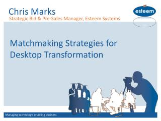 Matchmaking Strategies for Desktop Transformation