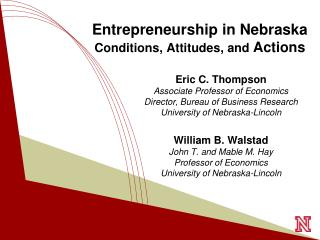Entrepreneurship in Nebraska Conditions, Attitudes, and  Actions