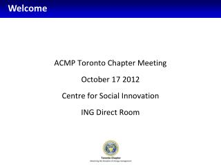 ACMP Toronto Chapter Meeting October 17 2012 Centre for Social Innovation ING Direct Room