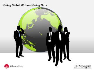 Going Global Without Going Nuts