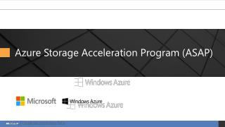 Azure Storage Acceleration  Program (ASAP)