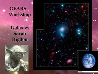 GEARS Workshop Galaxies Sarah Higdon