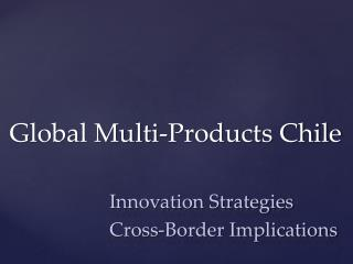 Global Multi-Products Chile