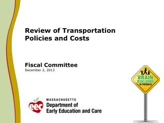 Review of Transportation  Policies and Costs Fiscal Committee December 2, 2013