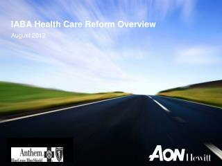 IABA Health Care Reform Overview