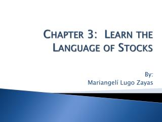 Chapter 3:  Learn the Language of Stocks