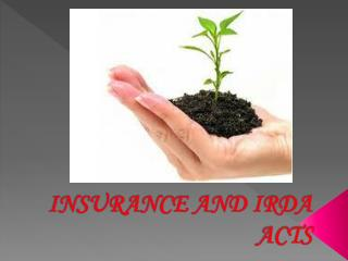 INSURANCE AND IRDA ACTS