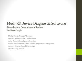 MedFRS  Device  D iagnostic Software Foundations Commitment Review Architected  Agile