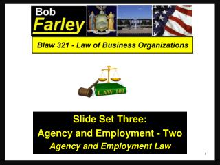 Slide Set Three: Agency and Employment - Two Agency and Employment Law