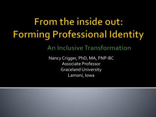 From the inside out: Forming Professional Identity  An Inclusive Transformation