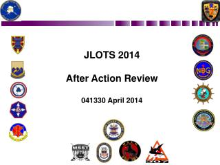 JLOTS 2014 After Action Review 041330 April 2014