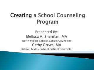 Creating  a School Counseling Program