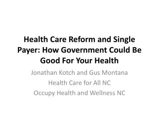 Health  Care Reform and Single Payer: How Government Could Be Good For Your Health