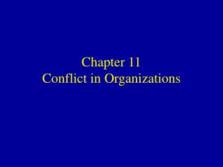 Chapter 11 Conflict in Organizations