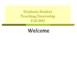 Graduate Student Teaching/Internship Fall 2012