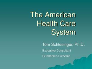 The American Health Care System