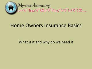 Home Owners Insurance Basics