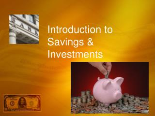 Introduction to Savings & Investments