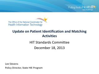 Update on Patient  Identification and Matching  Activities