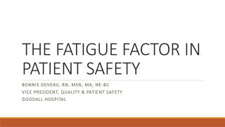 THE FATIGUE FACTOR IN PATIENT SAFETY