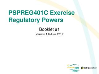 PSPREG401C Exercise Regulatory Powers