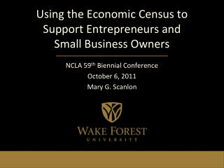 Using the Economic Census to Support Entrepreneurs and  Small Business Owners