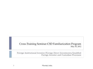 Cross-Training Seminar-CSD Familiarization Program  May 30, 2012