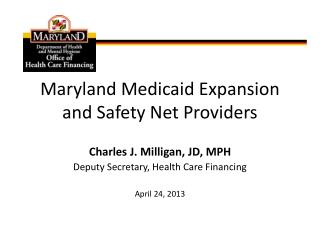 Maryland Medicaid Expansion and Safety Net Providers