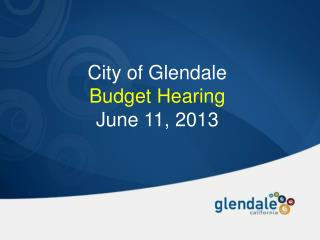 City of Glendale Budget Hearing June 11, 2013